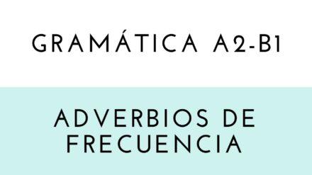 Gramática: los adverbios de frecuencia