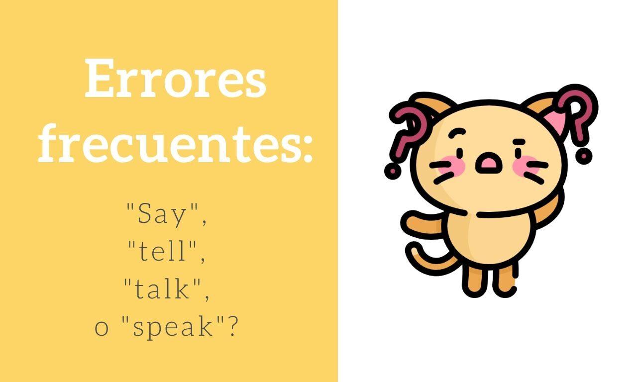 ¿Cuál es la diferencia entre SAY/TELL? ¿Y entre TALK/SPEAK?