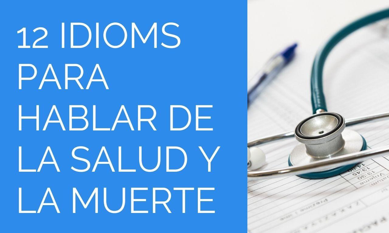 Idioms sobre salud y muerte