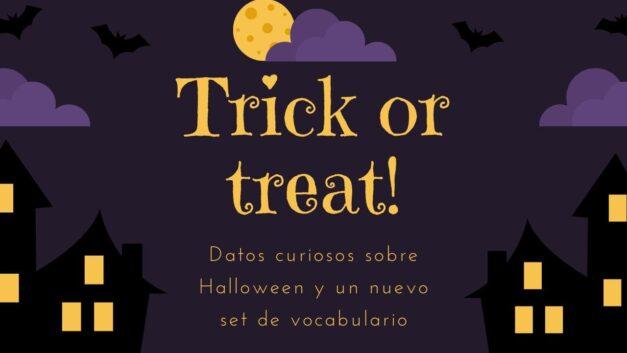 Trick or treat! Vocabulario de Halloween