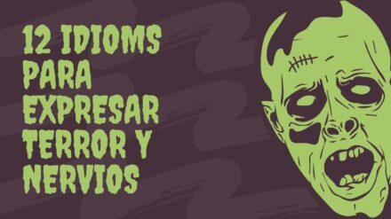 12 Idioms para expresar terror y nervios
