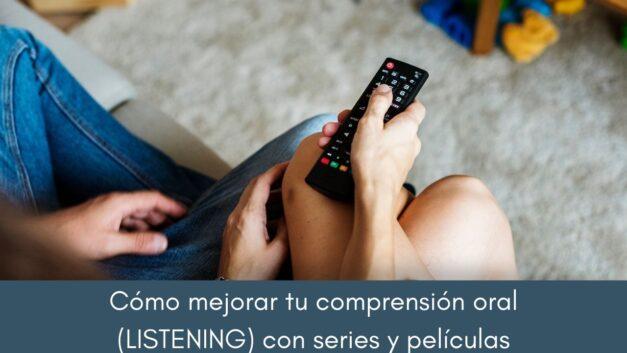 Cómo mejorar el listening viendo series y películas