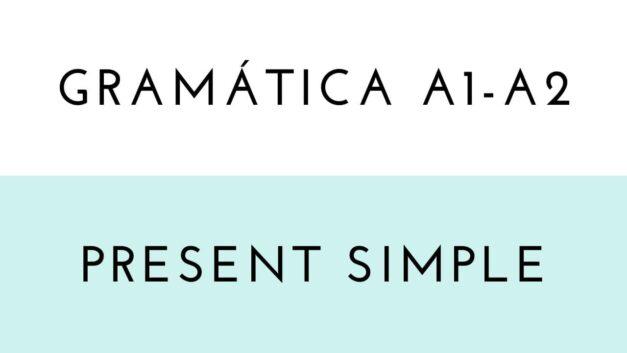Gramática: Present Simple