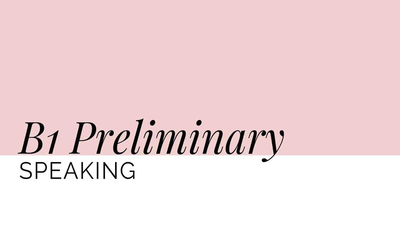 B1 Preliminary (PET) Speaking part 1