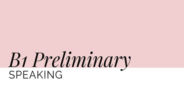 B1 Preliminary (PET) Speaking part 1
