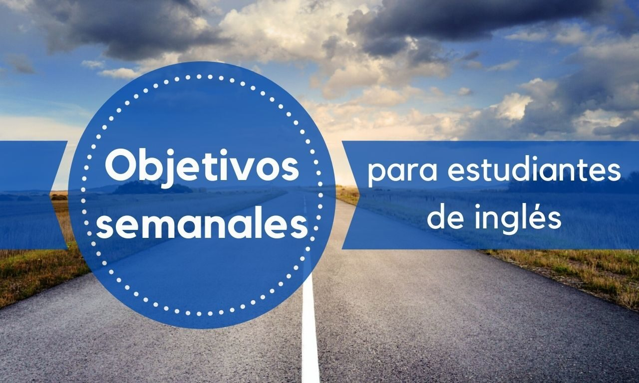 Objetivos Semanales para Estudiantes de Inglés
