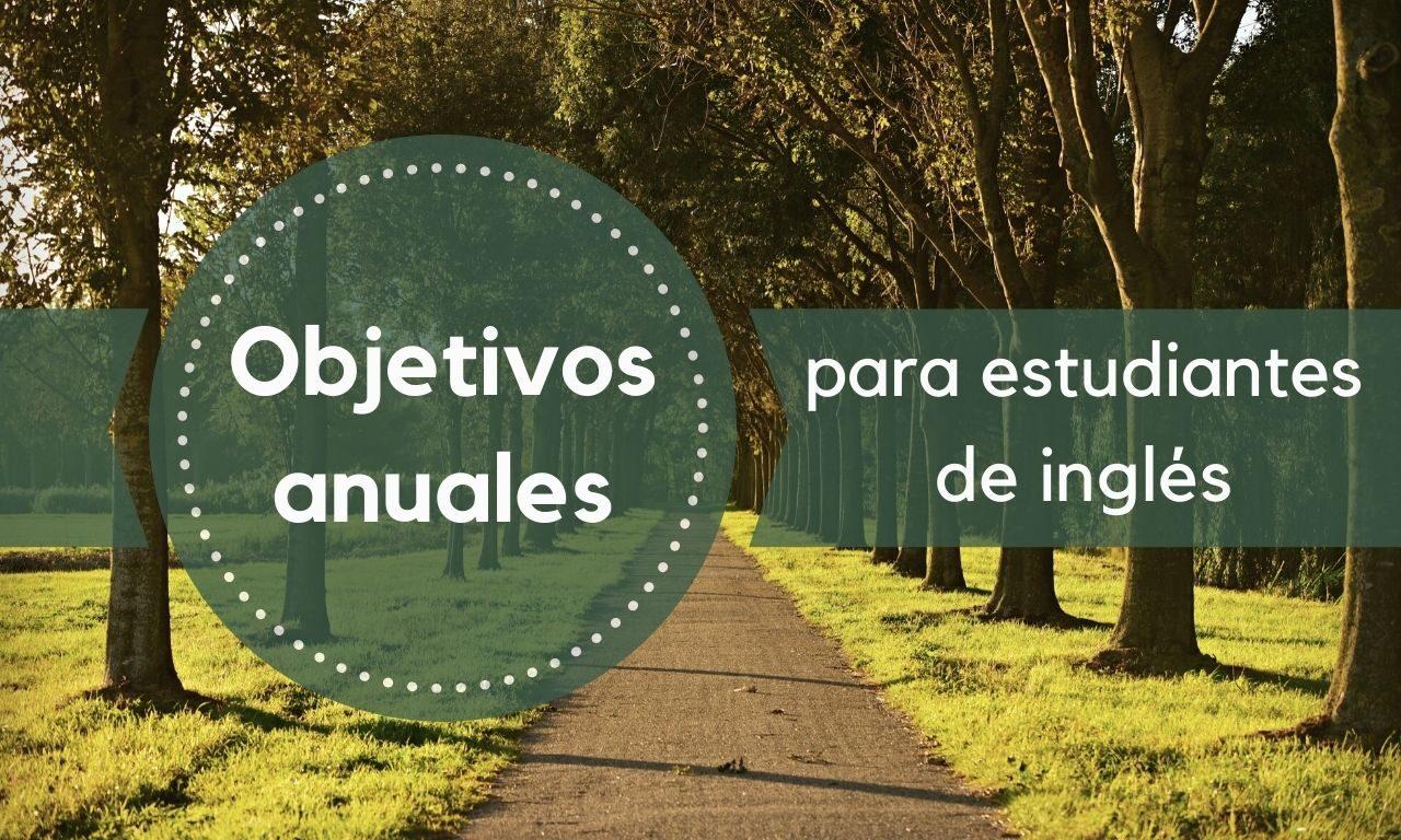 Objetivos Anuales para Estudiantes de Inglés