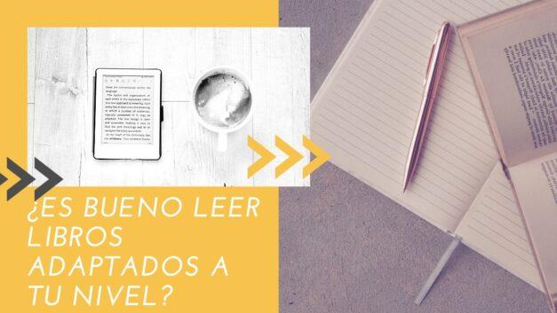 ¿Es bueno leer libros adaptados a tu nivel?