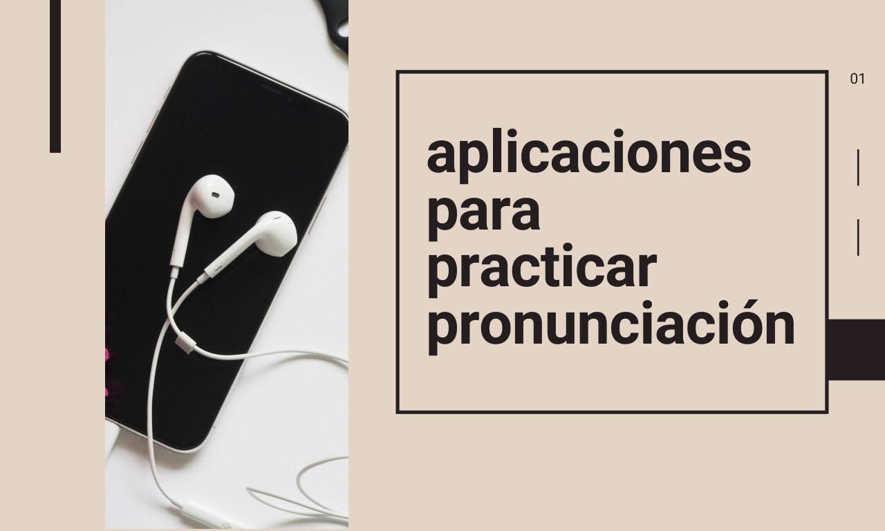 Aplicaciones para aprender y practicar pronunciación