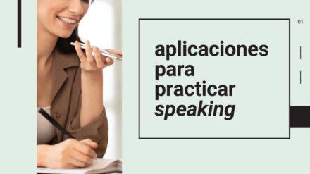 Las Mejores Aplicaciones para Practicar Speaking (2020)