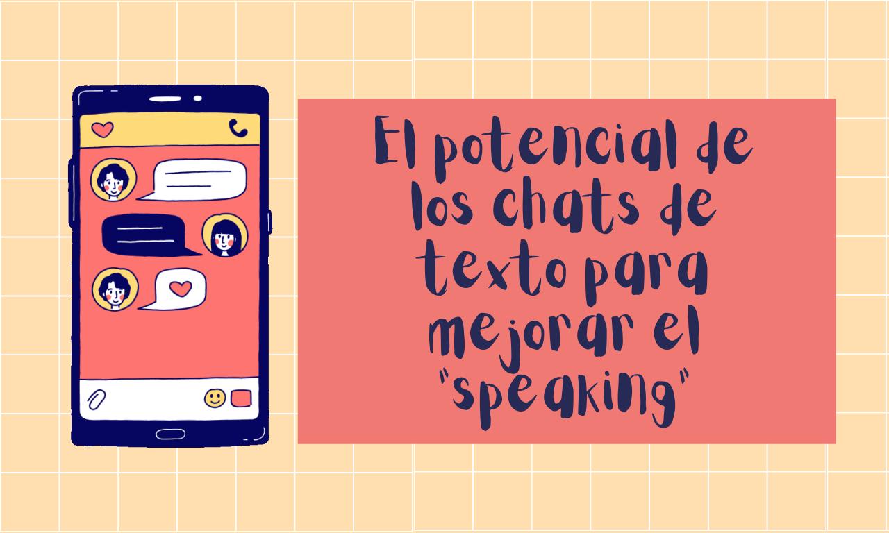 El potencial de los chats para mejorar tu fluidez oral en inglés