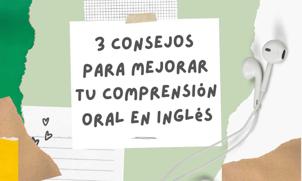 3 Consejos Básicos para Mejorar tu Comprensión Oral (Listening)