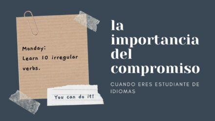 La importancia del compromiso cuando eres estudiante de idiomas
