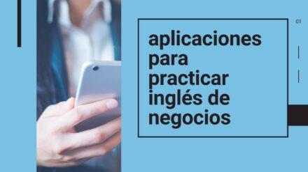 Aplicaciones para Aprender y Practicar Inglés de Negocios